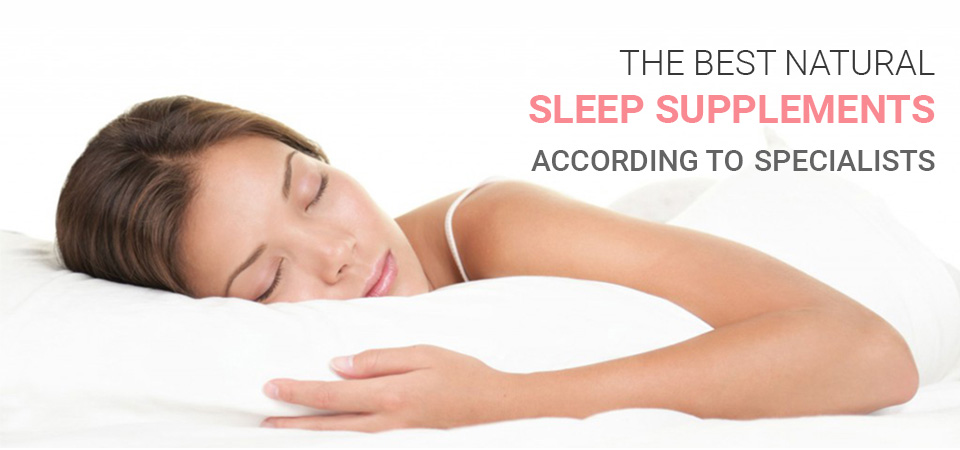 The Best Natural Sleep Supplements According To Specialists
